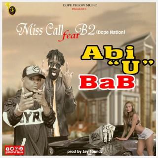 Miss Call ft BDope Nation Abi U Bab