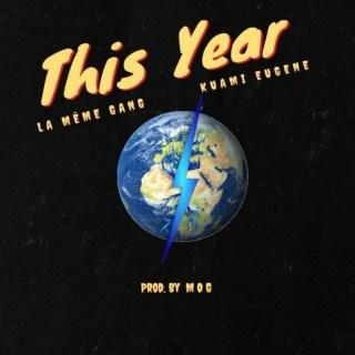 La Meme Gang – This Year ft Kuami Eugene