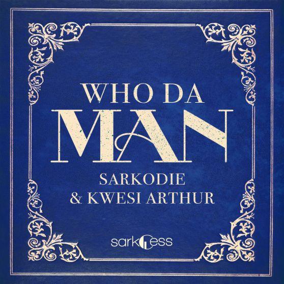 Sarkodie Ft Kwesi Arthur – Who Da Man Instrumentals  Hook