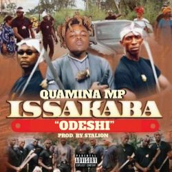Quamina MP – Issakaba (Odeshi) (Prod. By Stalion)
