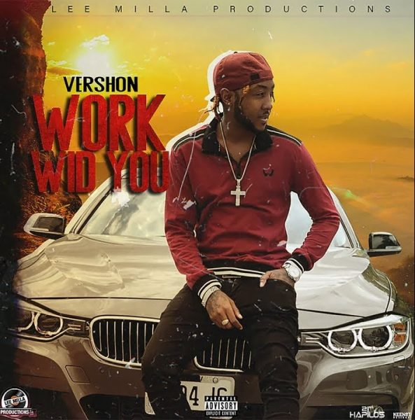 Vershon – Work Wid You (Prod. By Lee Milla Productions)