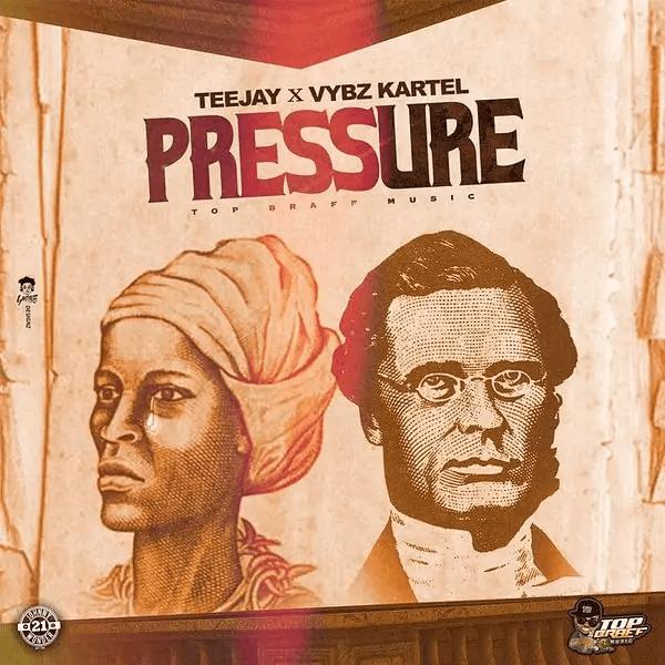Teejay Pressure Ft Vybz Kartel