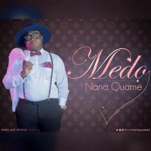Nana Quame - Medo