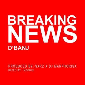 DBanj-Breaking-News