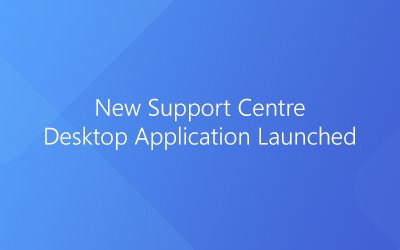 New Support Centre Desktop Application Launched