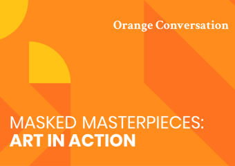 "Orange and yellow graphic header reading ""Masked Masterpices: Art in Action"""