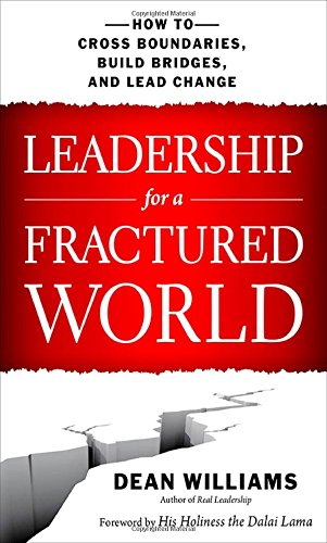 Book Cover of Leadership for a Fractured World by Dean Williams