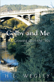 H L Wegley: Colby and Me