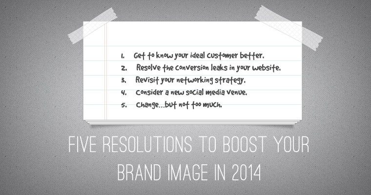 Five Resolutions to Boost Your Brand Image in 2014
