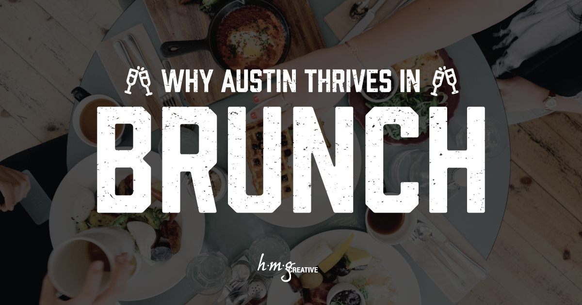 Here Is Why Austin Thrives in Brunch