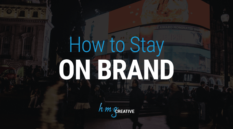 How to Stay on Brand