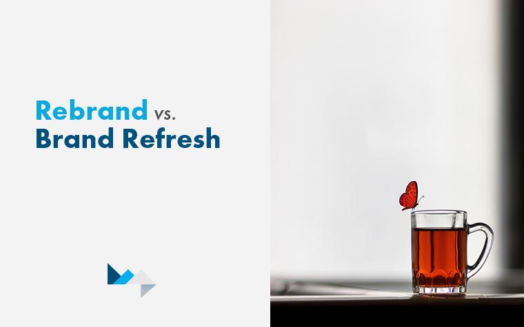 Brand Refresh vs. Rebrand: What, Why & How