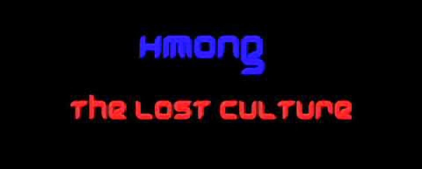 Hmong The Lost Culture