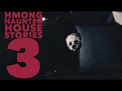 HMONG HAUNTED HOUSE STORIES 3