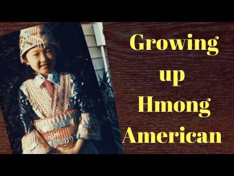 Hmong American - Growing Up