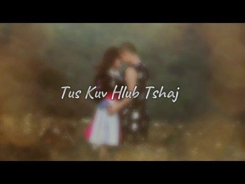 Hmong Song -Tus Kuv Hlub Tshaj