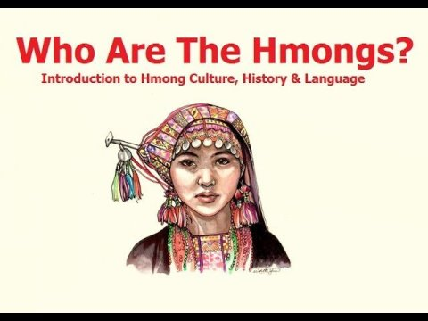 Who Are The Hmongs? (An Introduction To Hmong Culture, History, & Language)
