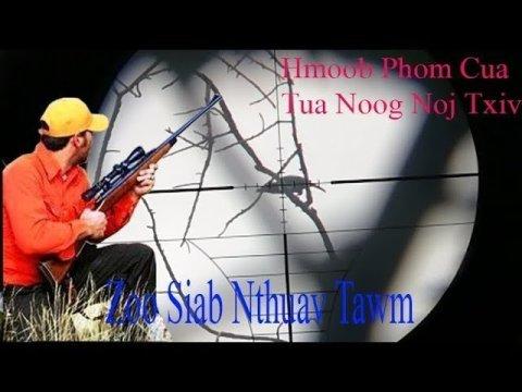 Hmong Hunting, Hmoob Phom Cua TUA NQUAB, NOOG NOJ TXIV NTOO Nyob Plog Teb
