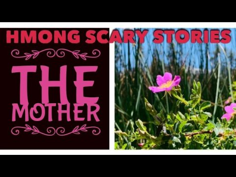 HMONG SCARY STORIES THE MOTHER