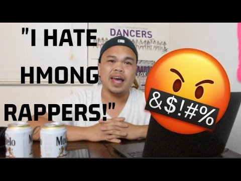 """""""I HATE HMONG RAPPERS""""- lets talk about it."""