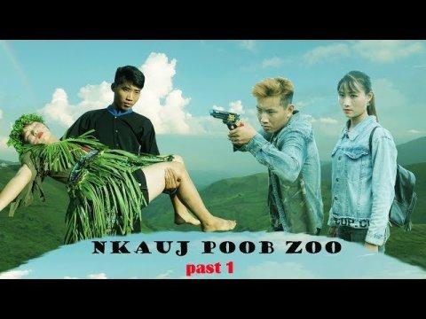 Nkauj Poob Zoo - Nraus Poob Tsag - Past 1 - Hmoob film