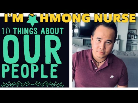 Hmong Nurse: 10 Things About Our People
