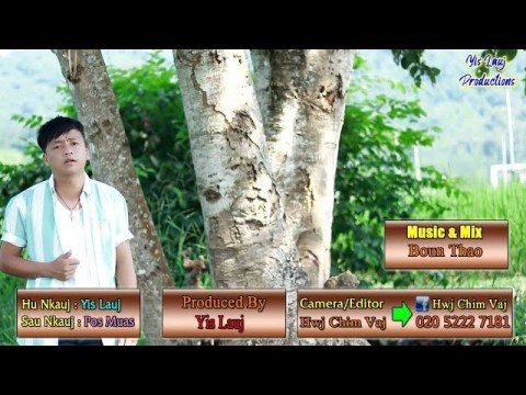 Khuv Xim Nkauj Hmoob Mes Kas - Yis Lauj(Official MV 2019) Nkauj Tawm Tshiab 2019-2020
