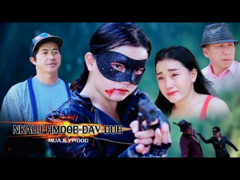 NKAUJ HMOOB DAV DUB Hmong women hero : full movie ep.1
