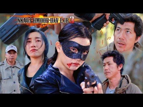 NKAUJ HMOOB DAV DUB  ( Hmong woman hero ) ep.3 [ end of story ]