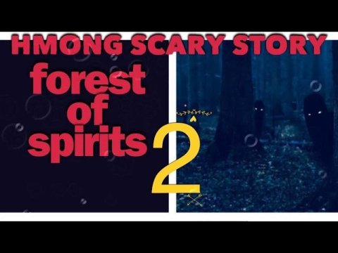 HMONG SCARY STORY Forest Of Spirits 2