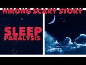 HMONG SCARY STORY Sleep Paralysis