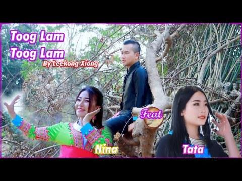 Toog Lam Toog Lam Hmoob Os Hmoob: Music MV By Leekong Xiong & Tata & Nina. 2020