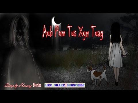 Aub Pom Tus Xyw Tuag | Hmong Scary Story 4/6/2020