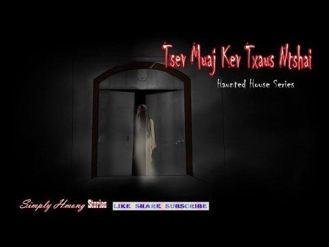 Tsev Muaj Kev Taus Ntshai | Hmong Haunted House Story 6/22/2020