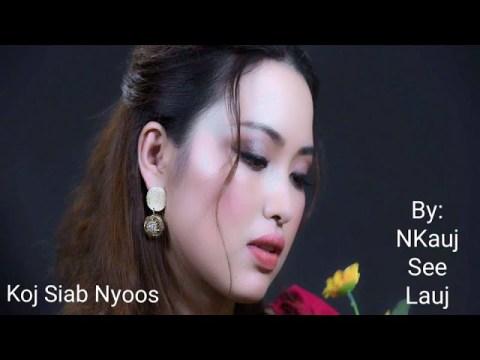 Koj siab nyoos//Nkaujseelauj ĐBVN production.Hmong.VN