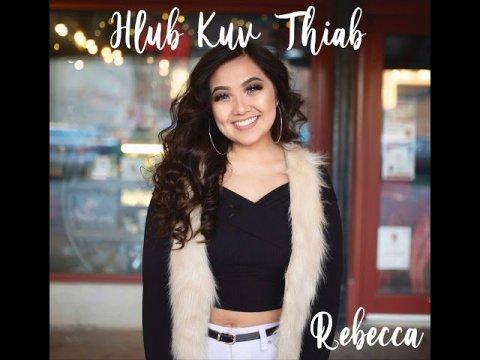*NEW HMONG SONG* Hlub Kuv Thiab- Rebecca