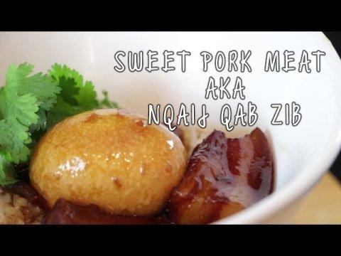 Hmong Food Sweet Pork Meat Nqaij Qab Zib | Kuv Tsev