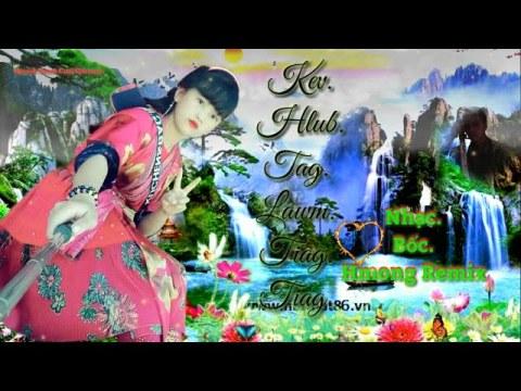 Nhạc Bốc Hmong remix. Kev Hlub Tag Lawm Tiag Tag.Duab nkauj hmoob zoo nkauj pov teem laaj tuam cuaj.