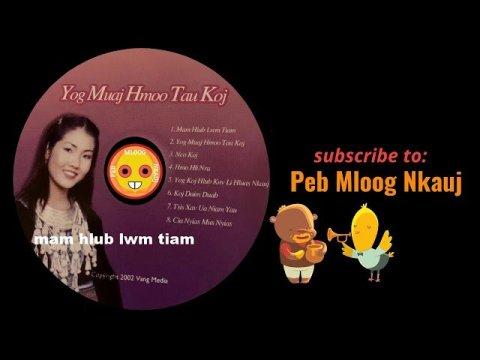 Hmong Classic Nkauj Hmoob - mam hlub lwm tiam