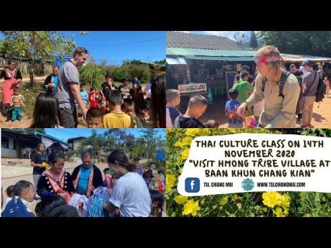"""Thai Culture Class on November 14th '20 """"Visit Hmong tribe village at Baan Khun Chang Kian"""" By T.Ang"""