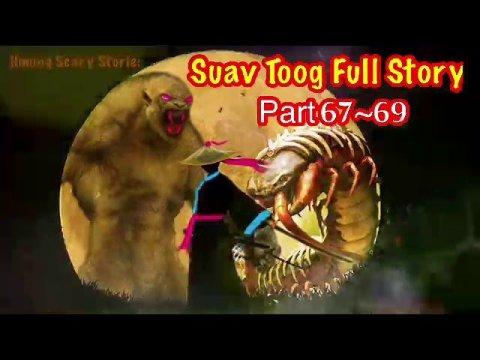 Suav Toog Khawv Koob Dab Tsov Full Story ( Hmong Action Story) Part 67~69
