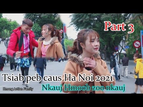Xyoo tshiab nram nroog Hà Nội 2021. Xam Phaj nkauj hmoob zoo nkauj tshaj_ Part 3.