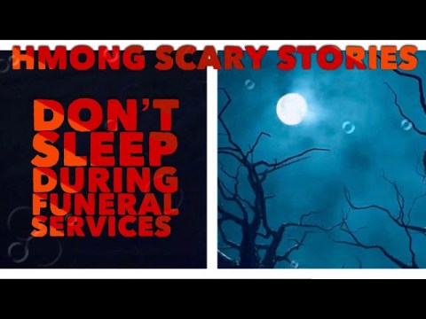 Hmong Scary Stories -  Don't Sleep During Funeral Services