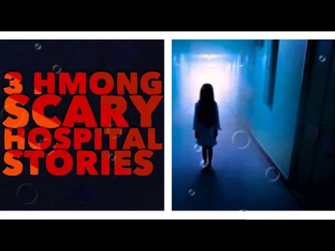 3 Hmong Scary Hospital Stories