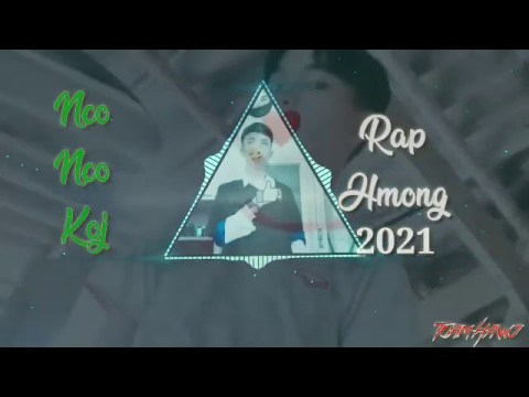 Nco Nco Koj ❤❤❤- Rap Hmong 2021
