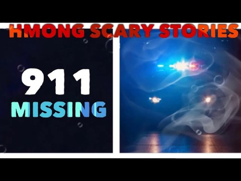 Hmong Scary Stories - 911 Missing