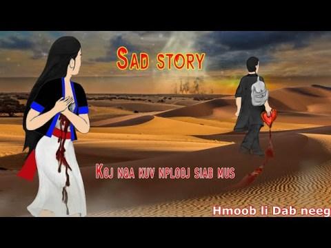 Sad story เรื่องเศร้า - Paj ntaub & koob (Koj nqa kuv nplooj siab mus lawm ) 03/27/2021