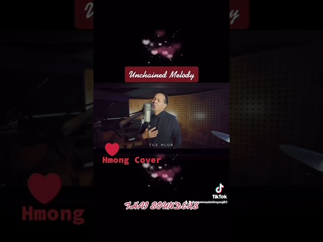 Unchained Melody Hmong Cover by Thai Sounders fan made TikTok video clip