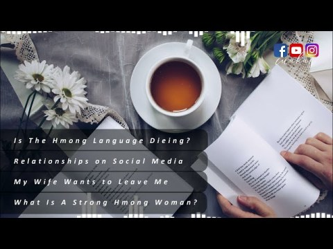 TUESDAY TEA / 005 - Hmong Language / Relationships + Social Media / Wife Leave / Strong Hmong Woman?