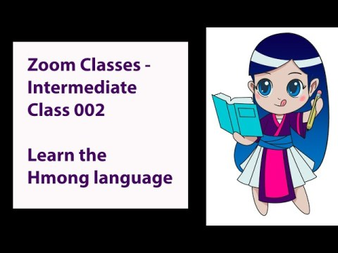 Zoom Classes - Intermediate Class 002 - Learn the Hmong language